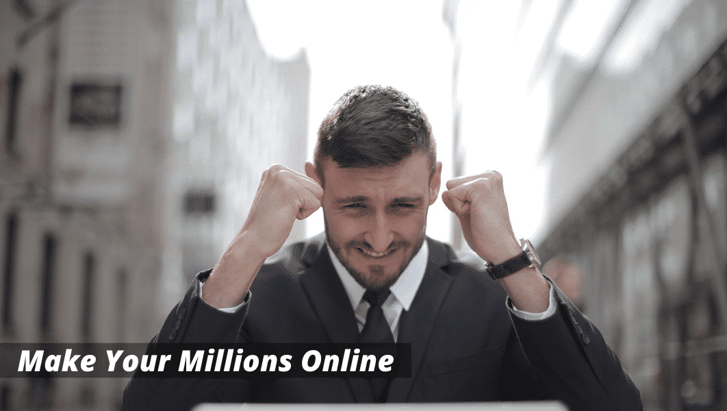 Make Your Millions Online