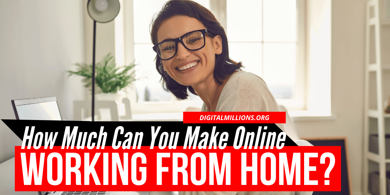 How Much Money Can You Make Working from Home