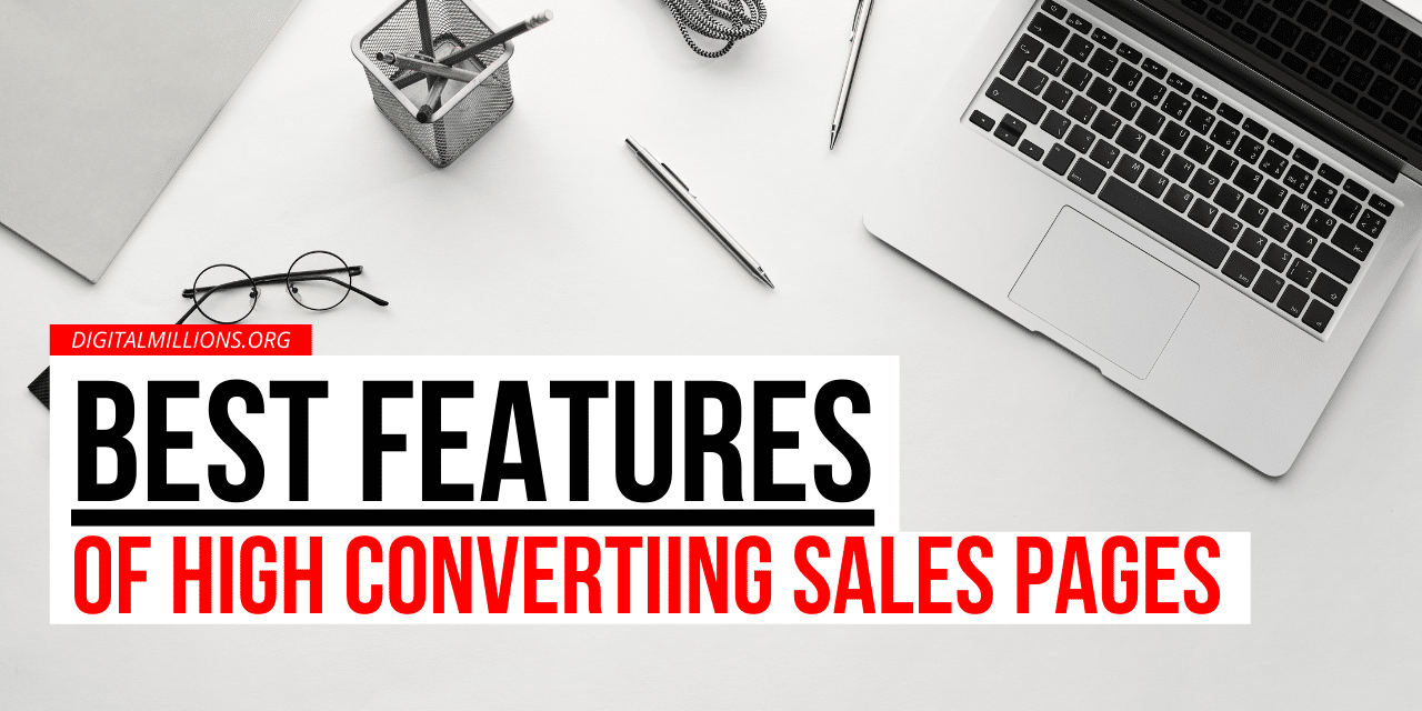 Best Features Of High Converting Sales Pages