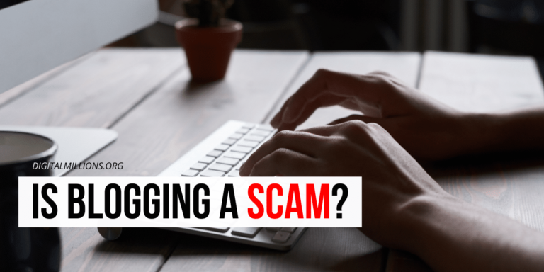 Is Blogging A Scam