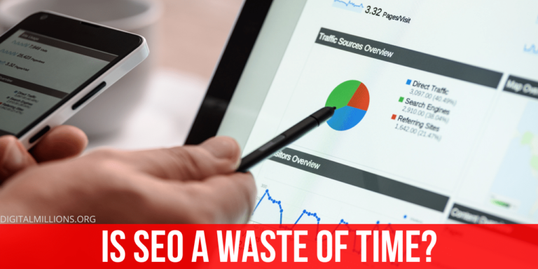 Is SEO a Waste of Time
