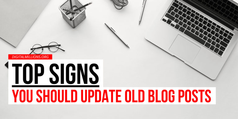Signs You Need To Update Your Old Blog Posts