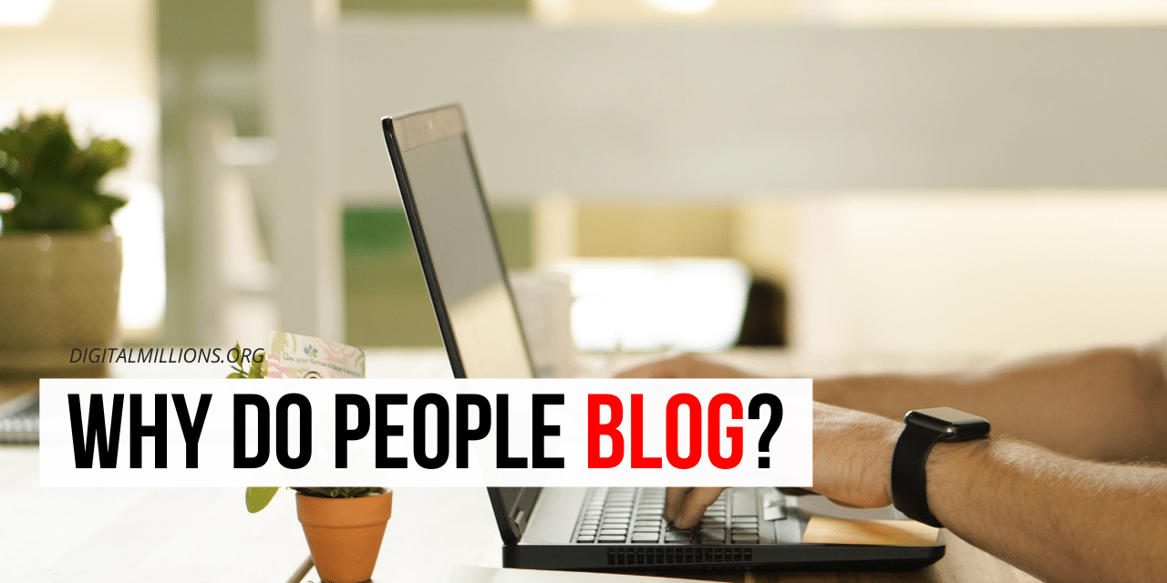 FEATURED Why Do People Blog